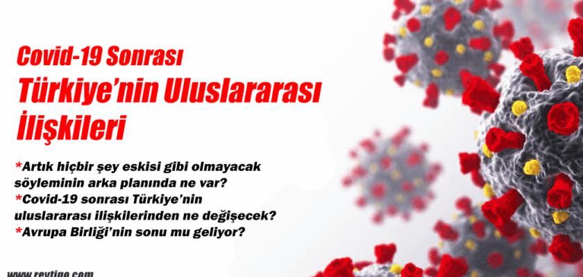 Covid19 sonrası Türkiye'nin uluslararası ilişkileri